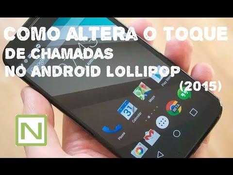 COMO ALTERAR O TOQUE (MÚSICA) DE CHAMADA NO ANDROID LOLLIPOP  (2015)
