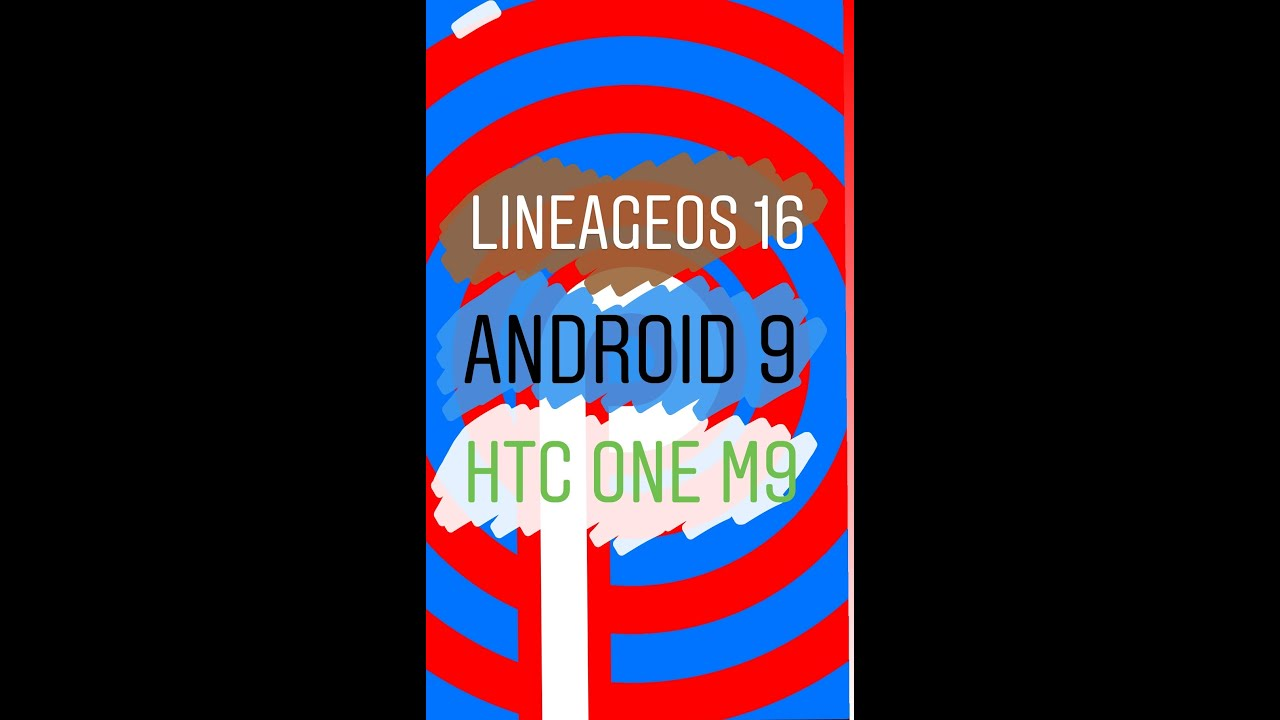 Tutorial : How to Download LineageOS 16 (android 9) | XDA | HTC One M9