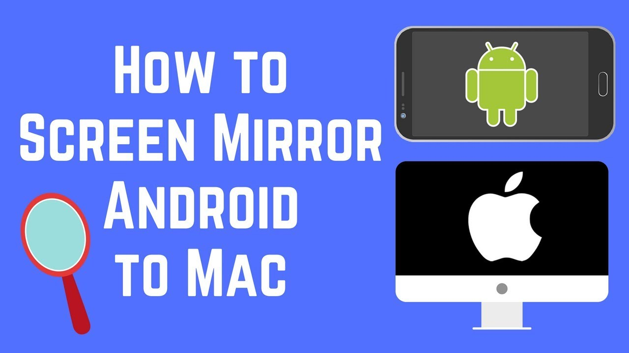 How to Screen Mirror Your Android on Mac 2018