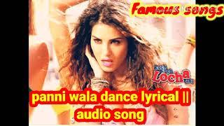 Panni wala dance lyrical   Kuch  Kuch locha    audio song mp3