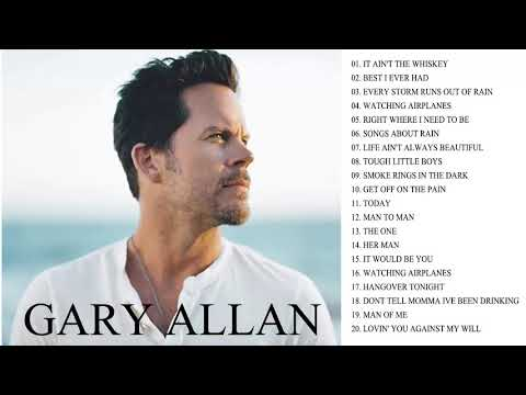 Gary Allan Greatest Hits Full Album   Gary Allan Best Songs    Best Country Songs Of All Time