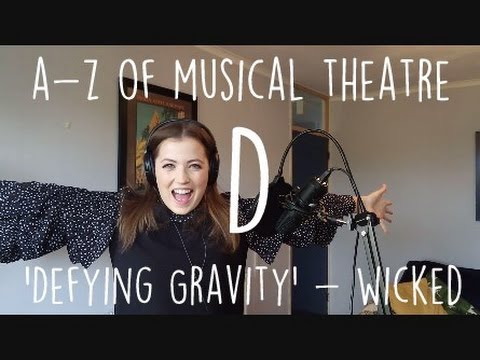 AZ of Musical Theatre  Defying Gravity  Wicked