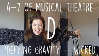 || A-Z of Musical Theatre || Defying Gravity || Wicked
