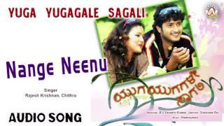 Yuga Yugagale Saagali I Nange NeenuI Yashas,Megha Ghosh I Akshaya Audio
