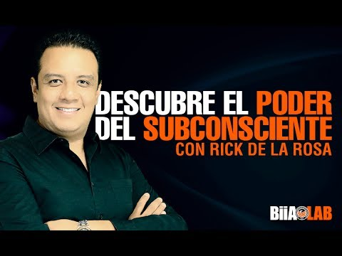Descubre El Poder Del Subconsciente Con Rick De La Rosa