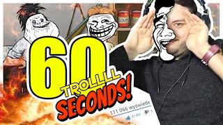 60 SEKUND TROLLOWANIA !!
