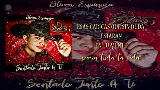 Regional Mexicano - Sentado junto a ti (lyric video)  Oliver Espinoza
