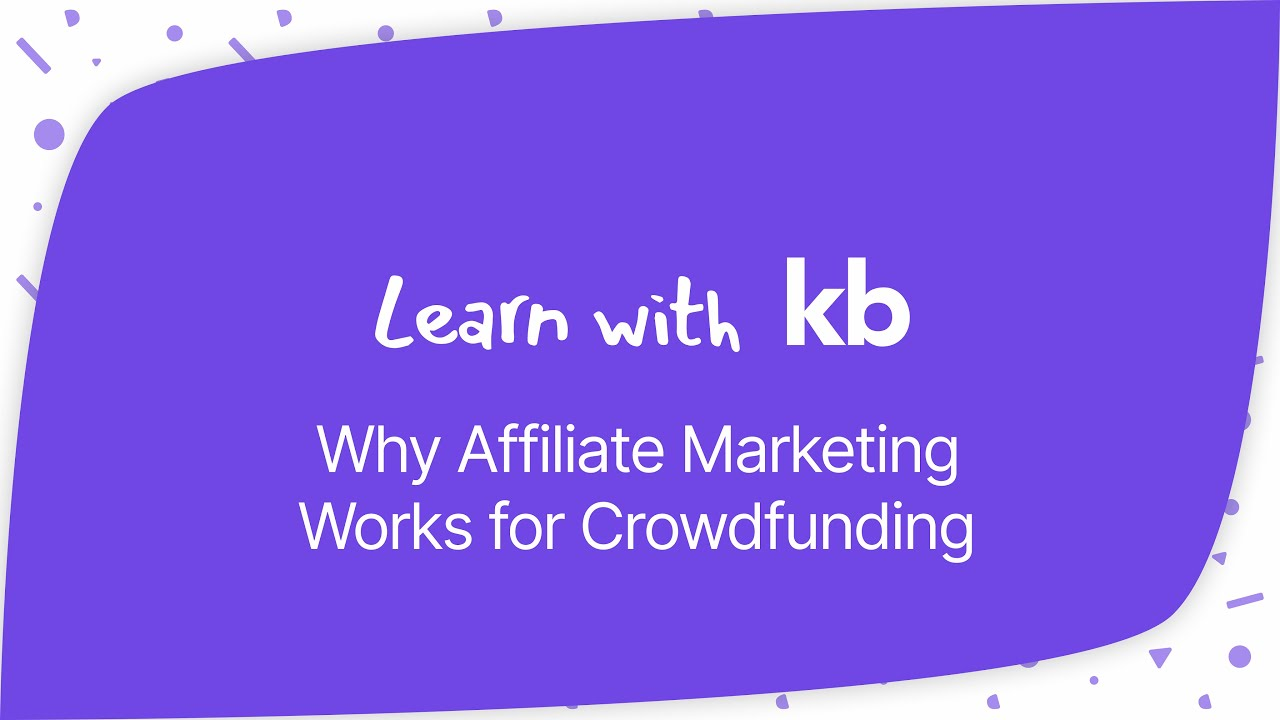 Download Why Affiliate Marketing Works for Crowdfunding