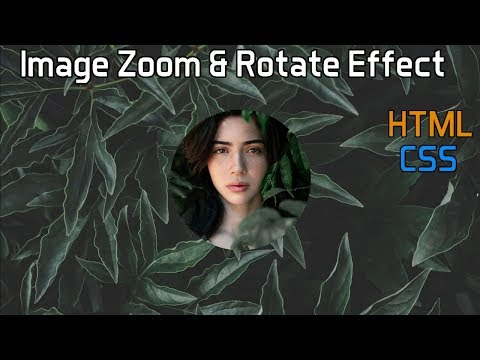 Image Zoom & Rotate Effect - CSS3 HTML tutorial - Easy CSS3 HTML Tutorial thumbnail