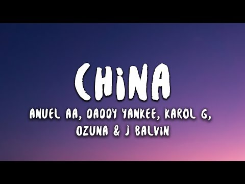 Anuel AA - China (Letra / Lyrics) with Daddy Yankee, Karol G, Ozuna & J Balvin