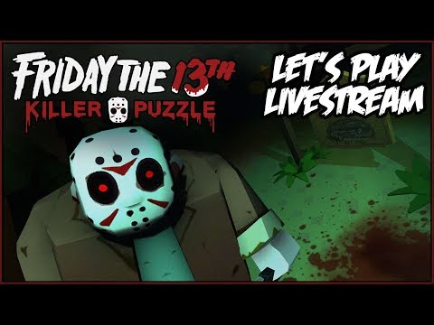 Friday the 13th: Killer Puzzle Let's Play LIVESTREAM! #1