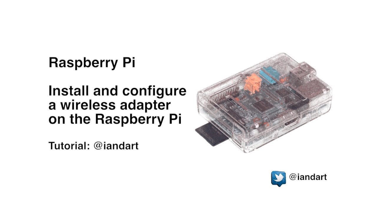 install and configure a wireless adapter on a raspberry pi