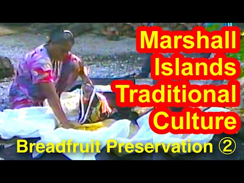 Marshallese Breadfruit Preservation, Part 2