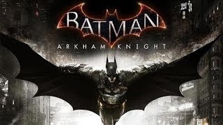 Batman Arkham Knight Part 2 [Live]