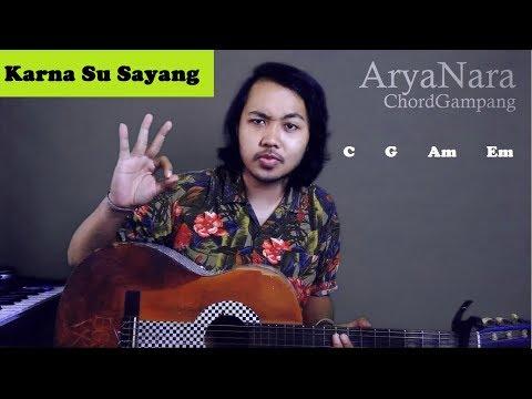 Chord Gampang (Karna Su Sayang - Near Ft Dian Sorowea) by Arya Nara (Tutorial Gitar) Untuk Pemula