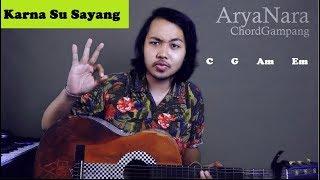 Gambar cover Chord Gampang (Karna Su Sayang - Near Ft Dian Sorowea) by Arya Nara (Tutorial Gitar) Untuk Pemula