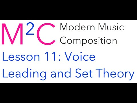 M2C Lesson 11: Voice Leading and Set Theory