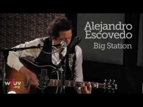 "Alejandro Escovedo - ""Big Station"" (Live at WFUV)"