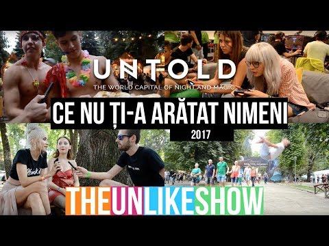 CE NU ȚI-A ARĂTAT NIMENI LA UNTOLD 2017   The Unlike Show