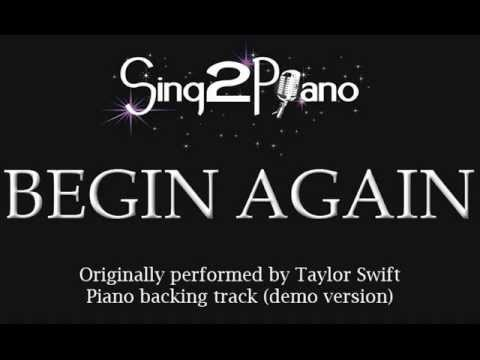 Begin Again - Taylor Swift (Piano backing track) Karaoke