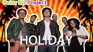Peter Bič Project - Holiday