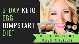 5-DAY KETO EGG JUMPSTART DIET   FULL WEIGH IN RESULTS