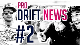 PRO.DRIFT NEWS | DRIFT NEWS #2