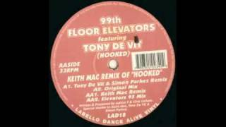 99th Floor Elevators - Hooked (Tony De Vit Mix)