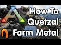 ARK: How To Quetzal Farm Metal