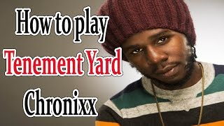 How to play Tenement yard by Chronixx - Inner Circle/ Chords