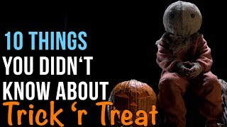 10 Things You Didn't Know About Trick 'R Treat