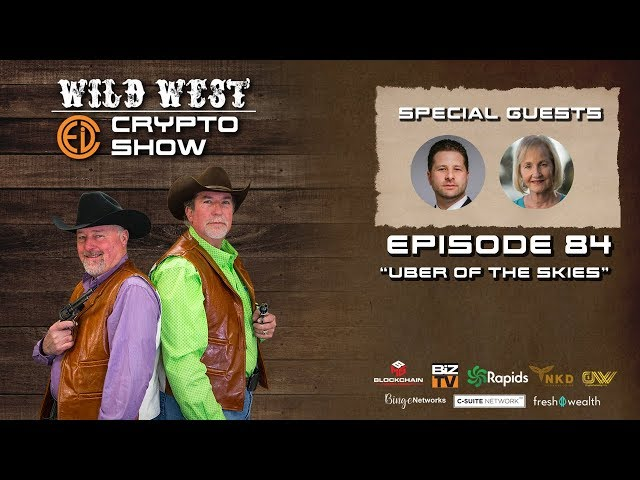 Wild West Crypto Show Episode 84 | Uber of the Skies