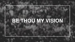 Be Thou My Vision • T4G Live III [Official Lyric Video]