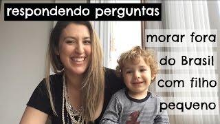 Respondendo Perguntas: Morar Fora Com Filho Pequeno - Coração De Mãe