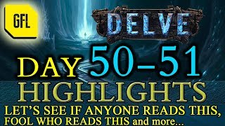 Path of Exile 3.4: Delve DAY # 50-51 Highlights RIPs, CLOSE CALLS and RNG, Ingredients for FUN