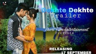 Dekhte Dekhte  - Trailer || Atif Aslam || Batti Gul Meter Chalu || Short Film Entertainment