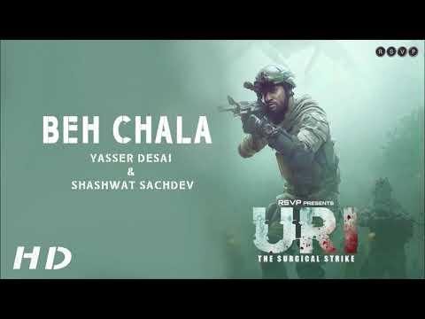 URI - Beh Chala - Yasser Desai & Shashwat Sachdev - 🎵