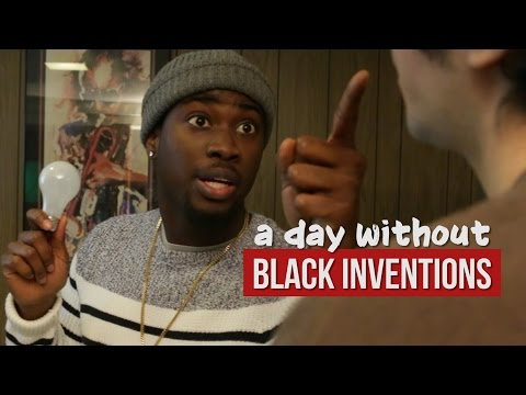 A DAY WITHOUT BLACK INVENTIONS