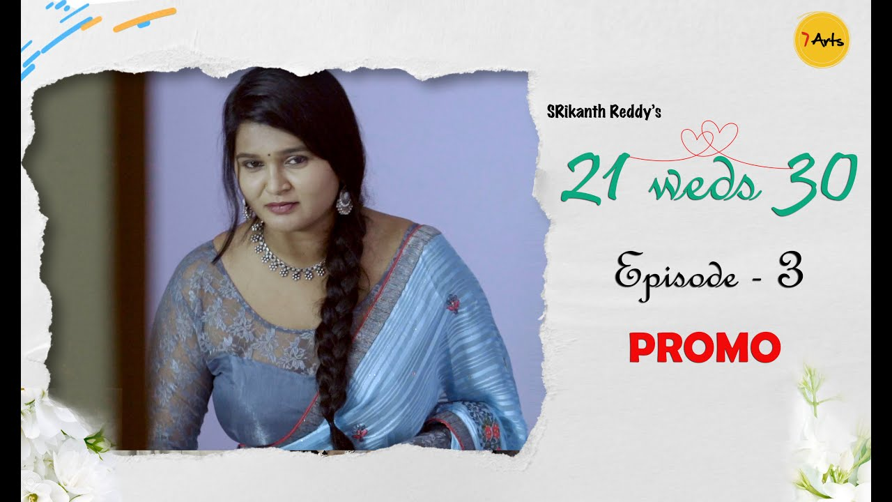 21 weds 30 Episode 3   Promo   7 Arts   By SRikanth Reddy