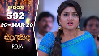 ROJA Serial | Episode 592 | 26th Mar 2020 | Priyanka | SibbuSuryan | SunTV Serial |Saregama TVShows