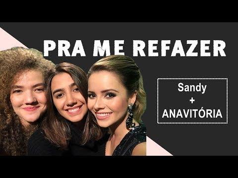 Me Refazer - Sandy + ANAVITÓRIA (Lyric video - Letra)