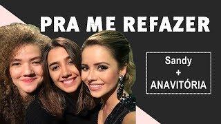 Baixar Me Refazer - Sandy + ANAVITÓRIA (Lyric video - Letra)