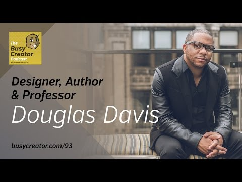 Creative Business Issues w/Author & Professor Douglas Davis — The Busy Creator Podcast 93
