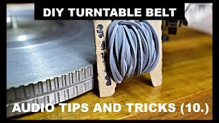 How to make the DIY turntable belt at home Plattenspieler Riemen AUDIO TIPS AND TRICKS (10.)