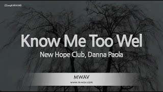 New Hope Club, Danna Paola-Know Me Too Well (Melody) [ZZang KARAOKE]