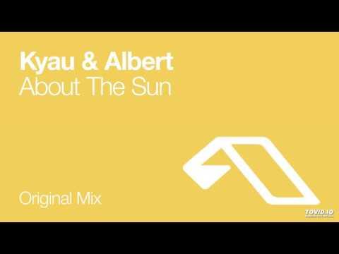 Kyau & Albert - About The Sun (Original Mix)