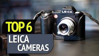 TOP 6: Leica Cameras