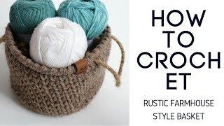 Rustic Farmhouse Crochet Basket - Quick 1 Ball Project
