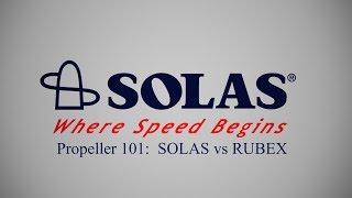 Propeller 101: SOLAS VS RUBEX