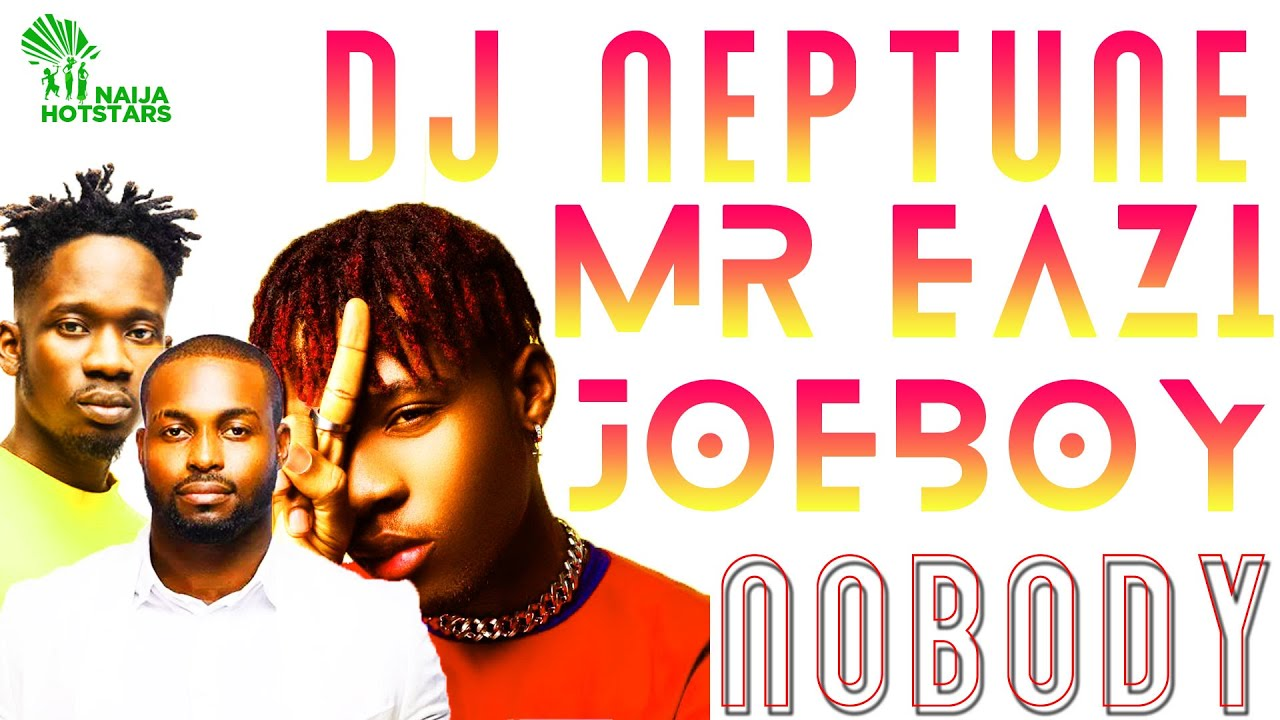 Dj Neptune Joeboy Mr Eazi Nobody Lyrics Video Youtube This is a lyric video to the great collaboration between kwasi arthur and mr eazi. dj neptune joeboy mr eazi nobody lyrics video